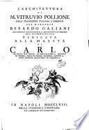 L'Architettura di M. Vitruvio Pollione colla traduzione italiana e comento del marchese Berardo Galiani ... dedicata alla maestà di Carlo re delle Due Sicilie ..