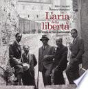 L'aria della libertà. L'Italia di Piero Calamandrei. Ediz. illustrata