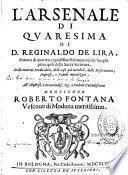 L'Arsenale di Quaresima di D. Reginald de Lira,... Monsignor Roberto Fontana vescouo di Modona meritissimo