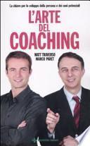 L'arte del coaching. Le chiavi per lo sviluppo della persona e dei suoi potenziali