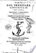 L'arte del predicare contenuta in tre libri, secondo i precetti rhetorici, composta dal reuerendo padre fra Luca Baglione de l'ordine de' Frati Minori osseruanti