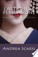 L' Arte Della Persuasione