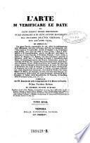 L'Arte di verificare le date dei fatti storici delle inscrizioni delle cronache (etc.)