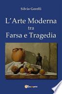 L'arte moderna tra farsa e tragedia