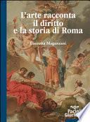 L'arte racconta il diritto e la storia di Roma