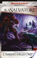 L'assedio delle ombre. La leggenda di Drizzt. Forgotten Realms