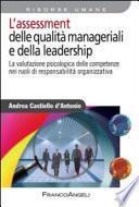 L'assessment delle qualità manageriali e della leadership. La valutazione psicologica delle competenze nei ruoli di responsabilità organizzativa