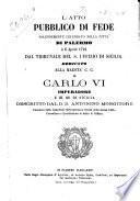 L'atto pubblico di fede solennemente celebrato nella città di Palermo à 6 aprile 1724, dal tribunale del s. uffizio di Sicilia