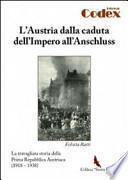 L'Austria dalla caduta dell'impero all'Anschluss. La travagliata storia della prima Repubblica austriaca (1918-1938)