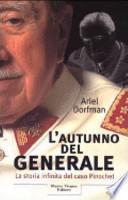 L'autunno del generale. La storia infinita del caso Pinochet