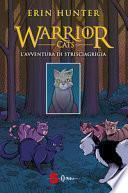 L'avventura di Strisciagrigia. Warrior Cats