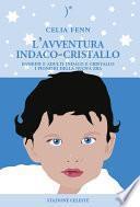 L'avventura indaco-cristallo. Bambini e adulti indaco e cristallo. I pionieri della nuova era