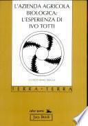 L'azienda agricola biologica: l'esperienza di Ivo Totti