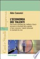L'economia dei talenti. Una ricerca europea per mettere a fuoco processi e strumenti atti a gestire e fare crescere i talenti aziendali in momenti di crisi