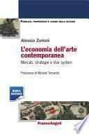 L'economia dell'arte contemporanea. Mercati, strategie e star system
