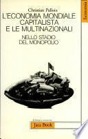 L'economia Mondale Capitalista E Le Multinazionali