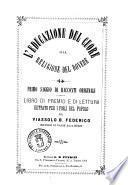 L'educazione del cuore alla religione del dovere primo saggio di racconti originali dettato per i figli del popolo da Viassolo B. Federico