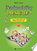 L'enigmistica musicale. Corso di teoria musicale per bambini con giochi e quiz