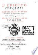 L'Epidico commedia di Marco Accio Plauto trasportata in versi sciolti toscani con il testo latino e alcune note da Rinaldo Angellieri Alticozzi patrizio cortonese