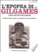 L'epopea di Gilgames. L'eroe che non voleva morire
