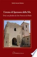 L'eremo di Spezzano della Sila. Terza casa fondata da San Francesco di Paola