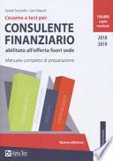 L'esame a test per consulente finanziario abilitato all'offerta fuori sede. Manuale completo di preparazione