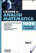 L'esame di analisi matematica. 1000 esercizi svolti e commentati