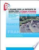L'esame per la patente di guida per cittadini stranieri. Nuovo listato 2016 patenti A1 A2 e B1 B BE. Ediz. bilingue