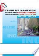 L'esame Per la Patente Di Guida Per Cittadini Stranieri. Nuovo Listato 2016 Patenti A1 A2 E B1 B BE