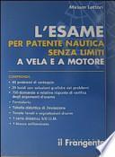 L'esame per patente nautica senza limiti a vela e a motore. Con carta nautica