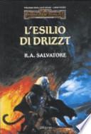 L'esilio di Drizzt. Trilogia degli elfi scuri. Forgotten Realms