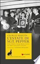 L'estate di Sgt. Pepper. Come i Beatles e George Martin crearono Sgt. Pepper's lonely hearts club band