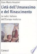 L'età dell'Umanesimo e del Rinascimento