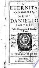 L'eternita' consigliera, del R.do P.re Daniello Bartoli della Compagnia di Giesu