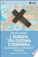 L'Europa tra Sodoma e Gomorra. Un viaggio nel continente senza Dio