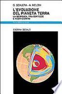 L'evoluzione del pianeta terra. La geofisica, tra certezze e nuovi confini