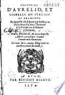 L'histoire d'Aurelio, et Isabelle [par Juan de Flores] en italien et françoys [par Lelio Aletifilo], en laquelle est disputé qui baille plus d'occasion d'aymer, l'homme à la femme, ou la femme à l'homme