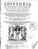 L'Historia di Milano volgarmente scritta d'all'eccellentissimo oratore M. Bernardino Corio,... di nuovo ristampata, et in molti luoghi... riformata, & ristaurata...
