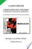 L'IDEOLOGIA DEL FASCISMO - il fondamento razionale del totalitarismo