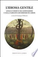 L'idioma gentile. Lingua e società nel giornalismo e nella narrativa di Edmondo De Amicis