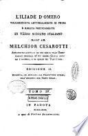 L'Iliade d'Omero volgarizzata letteralmente in prosa e recata poeticamente in verso sciolto italiano dall'ab. Melchior Cesarotti ampiamente illustrata ... Tomo 1. [-10.]