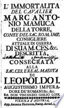 L' Immortalita Del Cavalier Marc Antonio Mamuca Della Torre, Conte Del Sac. Rom. Imp. Consigliere Attuale Di Guerra Di Sua M. Ces. &c