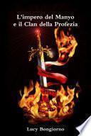L'impero del Manyo e il Clan della Profezia
