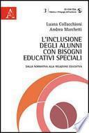 L'inclusione degli alunni con bisogni educativi speciali. Dalla normativa alla relazione educativa