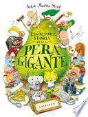 L'incredibile storia della pera gigante. Ediz. a colori