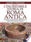 L'incredibile storia di Roma antica