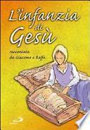 L'infanzia di Gesù. Raccontata da Giacomo e Raffa