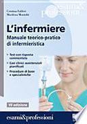 L'infermiere. Manuale teorico-pratico di infermieristica
