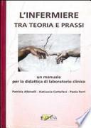 L'infermiere tra teoria e prassi. Un manuale per la didattica di laboratorio clinico. Con DVD