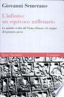 L'infinito: un equivoco millenario. Le antiche civiltà del Vicino Oriente e le origini del pensiero greco